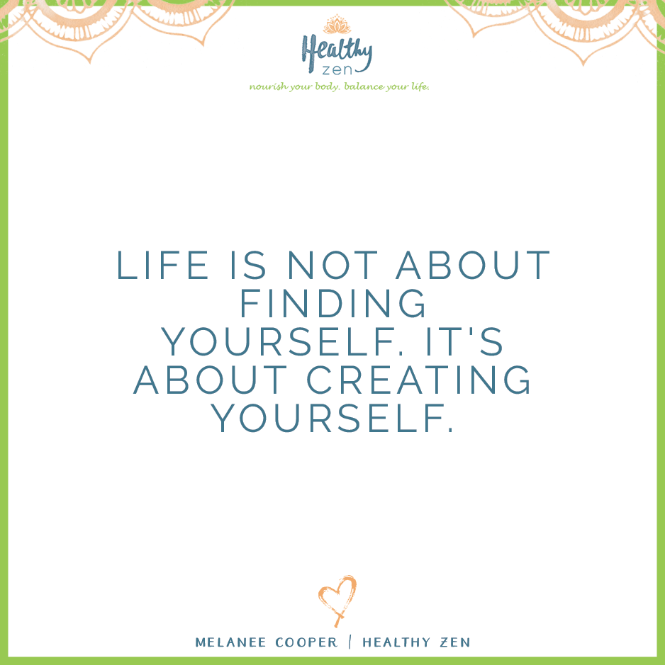Quote: Life is not about finding yourself, it's about creating yourself.