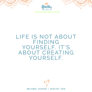 life not not about finding yourself - quote - healthy zen